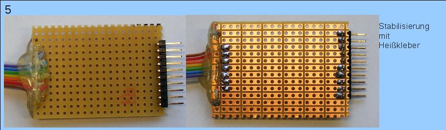 Stabilisierung des Flachbandkabels mit Heißkleber.