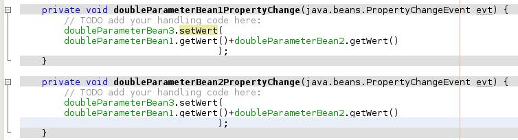 Insgesamt von Hand ergänzter Code in den automatisch erzeugten Methoden private void doubleParameterBean1PropertyChange(java.beans.PropertyChangeEvent evt) und private void doubleParameterBean2PropertyChange(java.beans.PropertyChangeEvent evt).
